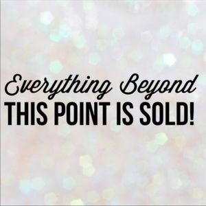 Other - Everything beyond this point is sold!!!!!